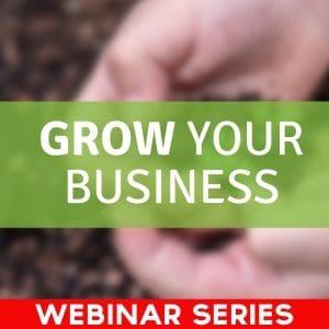 Grow your Business Webinar series